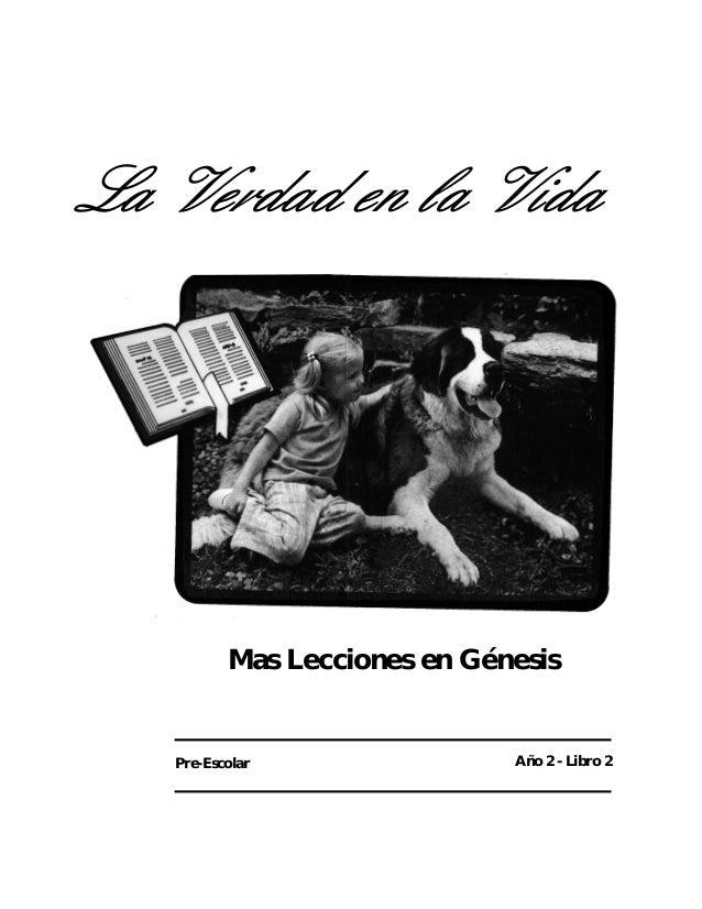 La Verdad en la Vida Mas Lecciones en Génesis Año 2 - Libro 2Pre-Escolar