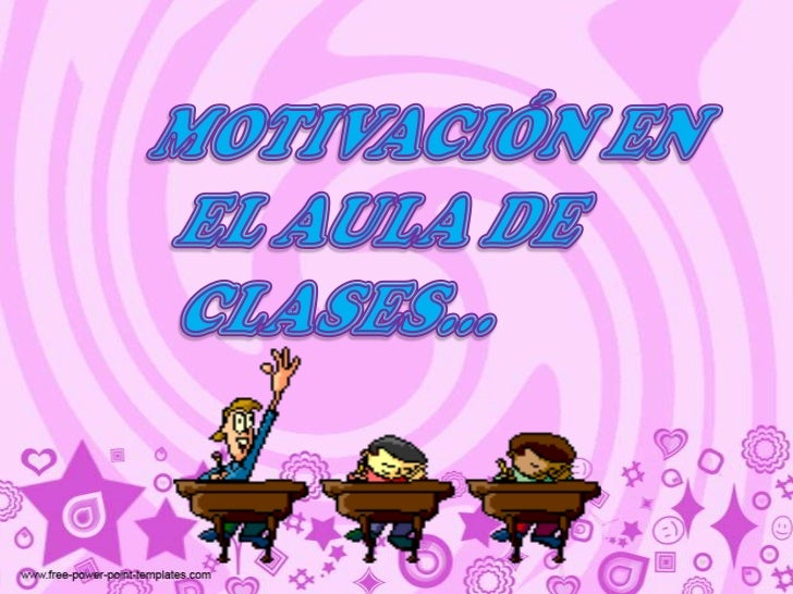 MOTIVACIÓN EN <br />EL AULA DE <br />CLASES…<br />