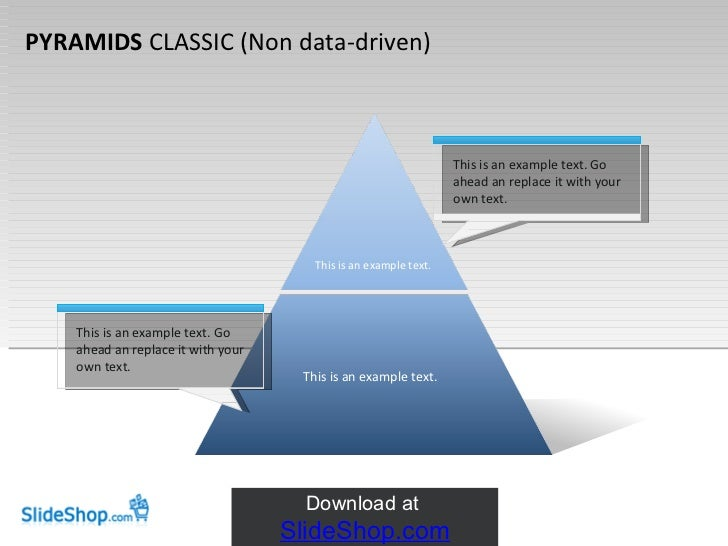 PYRAMIDS  CLASSIC (Non data-driven) This is an example text. Go ahead an replace it with your own text.  This is an exampl...