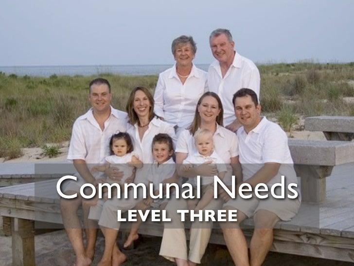 Communal Needs    LEVEL THREE