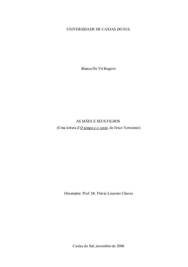 UNIVERSIDADE DE CAXIAS DO SUL Bianca De Vit Begrow AS MÃES E SEUS FILHOS (Uma leitura d'O tempo e o vento, de Erico Veriss...