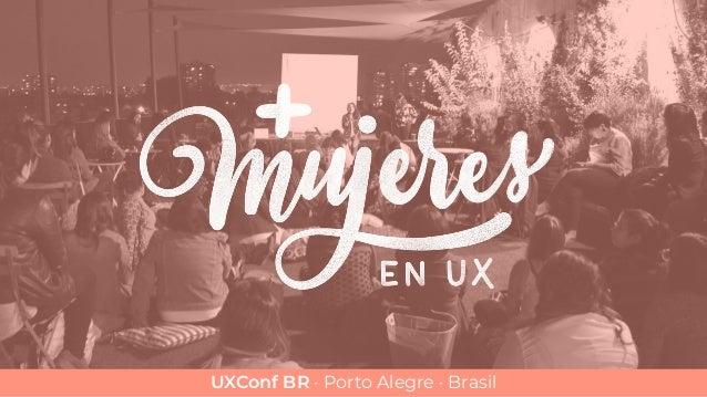 UXConf BR · Porto Alegre · Brasil
