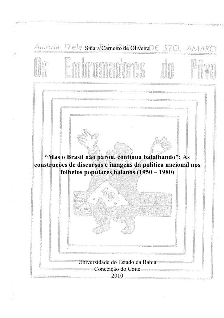 """0                  Sinara Carneiro de Oliveira   """"Mas o Brasil não parou, continua batalhando"""": Asconstruções de discursos..."""