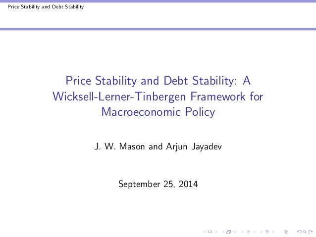 Price Stability and Debt Stability  Price Stability and Debt Stability: A  Wicksell-Lerner-Tinbergen Framework for  Macroe...