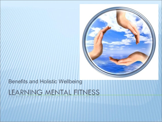 Benefits and Holistic Wellbeing