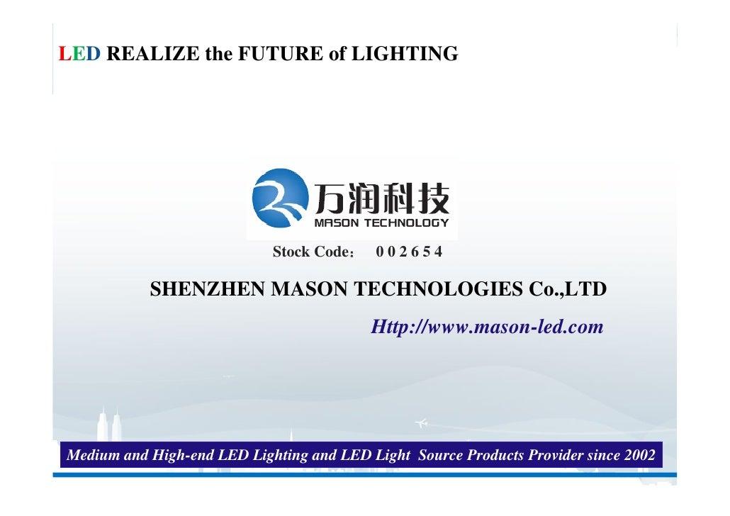 LED REALIZE the FUTURE of LIGHTING                            Stock Code: 0 0 2 6 5 4           SHENZHEN MASON TECHNOLOGIE...