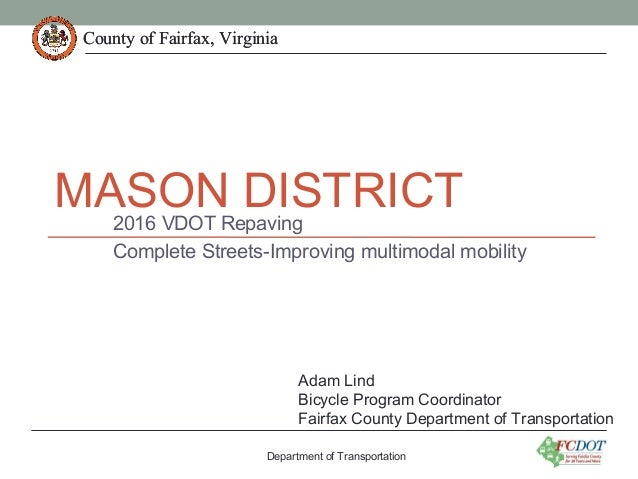 County of Fairfax, VirginiaCounty of Fairfax, Virginia MASON DISTRICT2016 VDOT Repaving Complete Streets-Improving multimo...