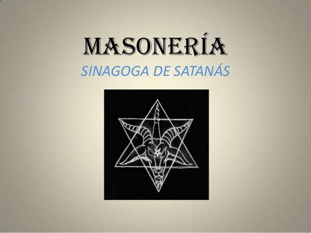 MASONERÍA SINAGOGA DE SATANÁS