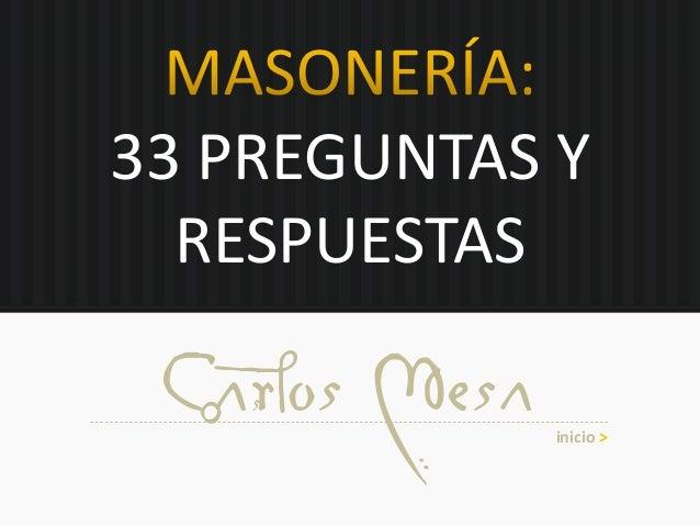 33 PREGUNTAS Y RESPUESTAS Carlos Mesa inicio >