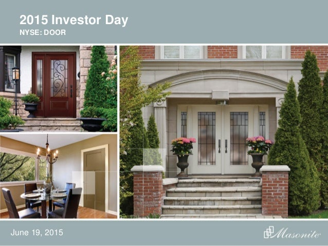 2015 Investor Day NYSE DOOR June 19 ... & Masonite 2015 investor day final