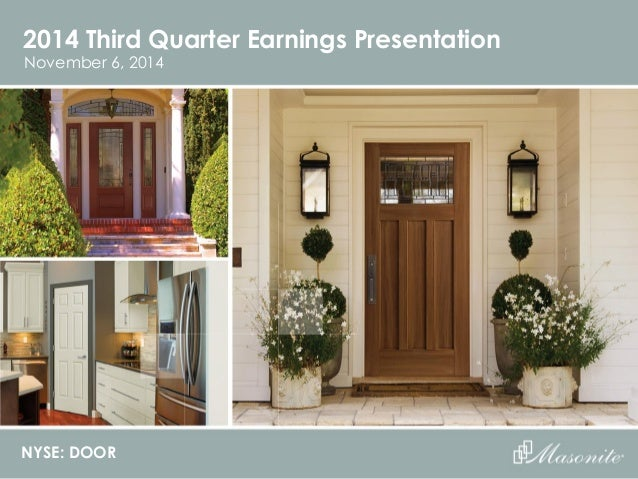 2014 Third Quarter Earnings Presentation NYSE DOOR November 6 ... : nyse door - pezcame.com