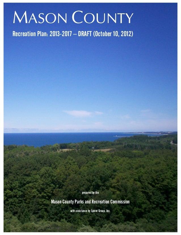 MASON COUNTYRecreation Plan: 2013-2017 – DRAFT (October 10, 2012)                                    prepared by the      ...