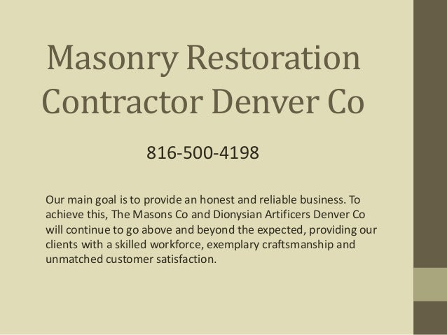Masonry Restoration Contractor Denver Co Our main goal is to provide an honest and reliable business. To achieve this, The...