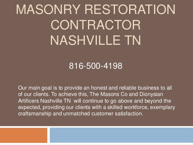 MASONRY RESTORATION CONTRACTOR NASHVILLE TN Our main goal is to provide an honest and reliable business to all of our clie...