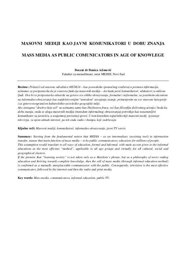 MASOVNI MEDIJI KAO JAVNI KOMUNIKATORI U DOBU ZNANJA   MASS MEDIA AS PUBLIC COMUNICATORS IN AGE OF KNOWLEGE                ...