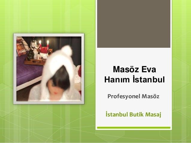 Masöz Eva Hanım İstanbul Profesyonel Masöz İstanbul Butik Masaj