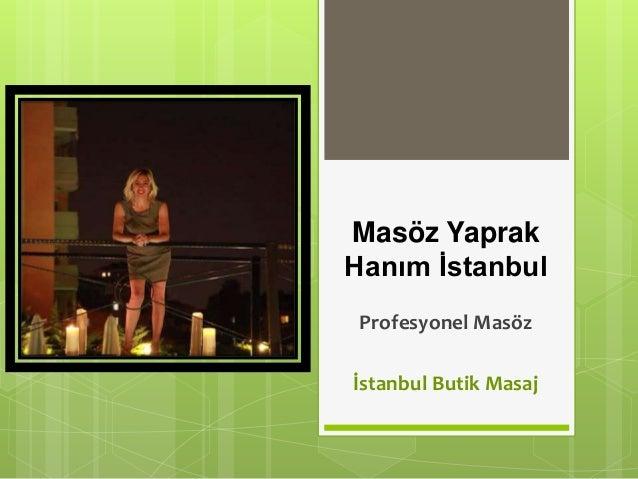 Masöz Yaprak Hanım İstanbul Profesyonel Masöz İstanbul Butik Masaj