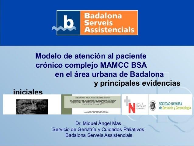 Modelo de atención al paciente crónico complejo MAMCC BSA en el área urbana de Badalona y principales evidencias iniciales...
