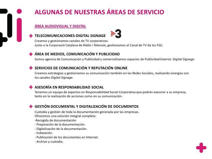 ALGUNAS DE NUESTRAS ÁREAS DE SERVICIOÁREA AUDIOVISUAL Y DIGITALTELECOMUNICACIONES-DIGITAL SIGNAGECreamos y gestionamos can...
