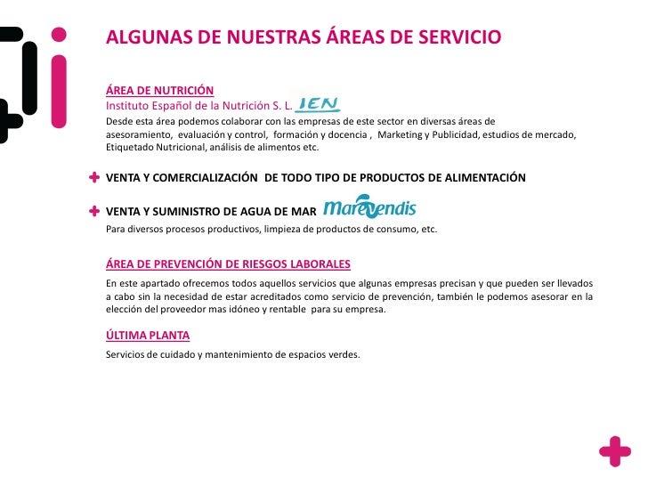 ALGUNAS DE NUESTRAS ÁREAS DE SERVICIOÁREA DE NUTRICIÓNInstituto Español de la Nutrición S. L.Desde esta área podemos colab...