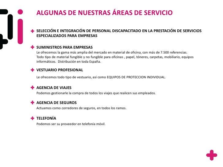 ALGUNAS DE NUESTRAS ÁREAS DE SERVICIOSELECCIÓN E INTEGRACIÓN DE PERSONAL DISCAPACITADO EN LA PRESTACIÓN DE SERVICIOSESPECI...