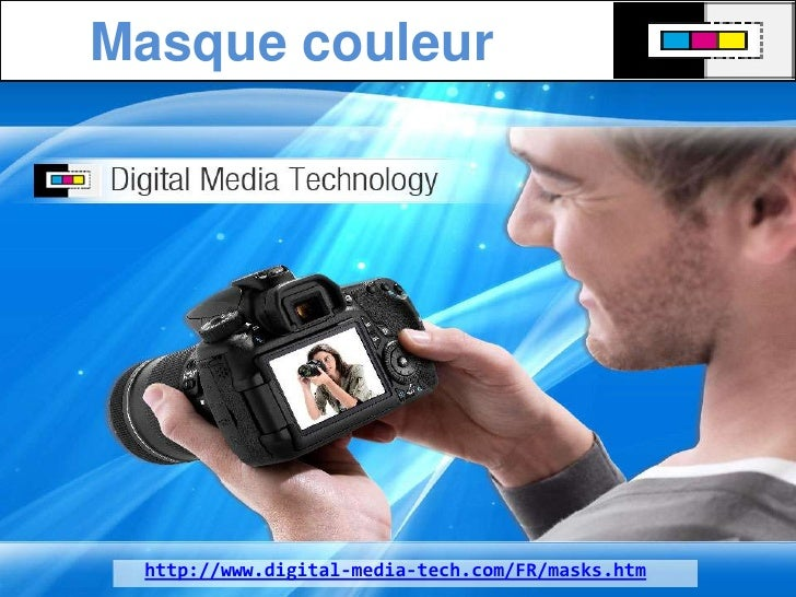 Masque couleur <br />http://www.digital-media-tech.com/FR/masks.htm<br />