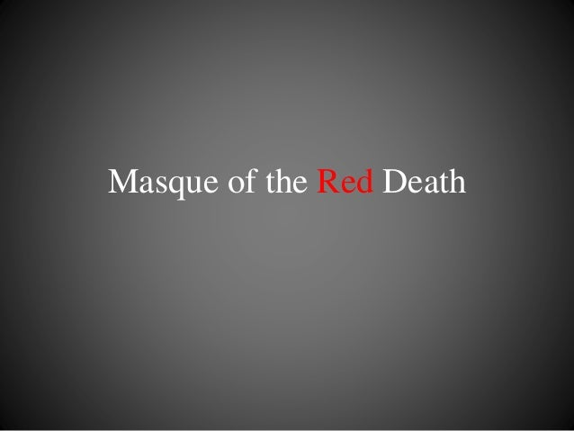 analysing the language and symbolism in the masque of the red death by edgar allan poe