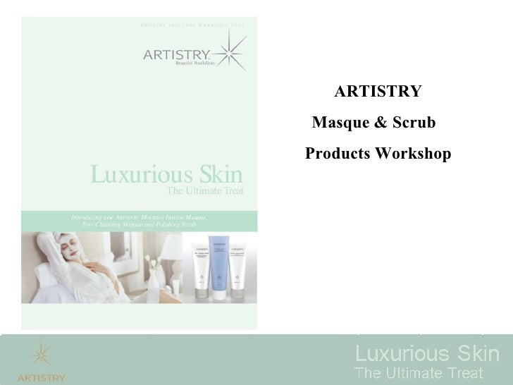 ARTISTRY   Masque & Scrub  Products Workshop