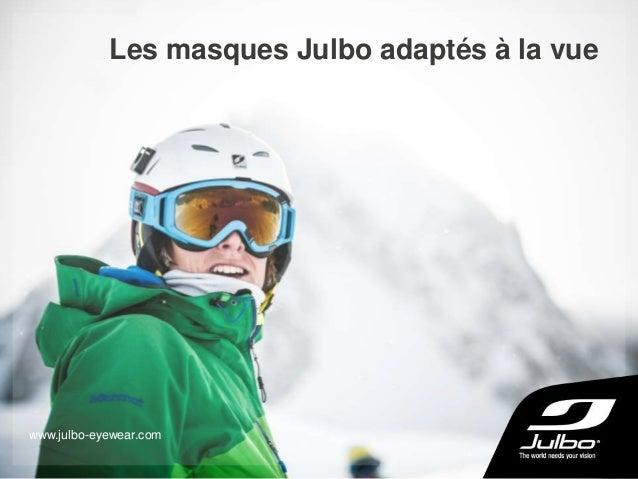 Les masques Julbo adaptés à la vue www.julbo-eyewear.com