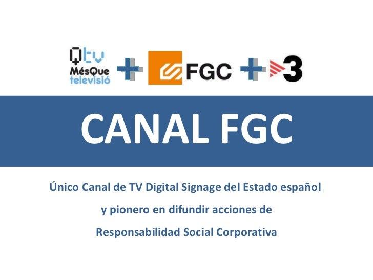CANAL FGC Único Canal de TV Digital Signage del Estado español  y pionero en difundir acciones de Responsabilidad Social C...
