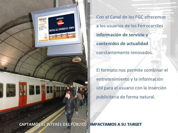 Con el Canal de los FGC ofrecemos a los usuarios de los Ferrocarriles  información de servicio y contenidos de actualidad ...
