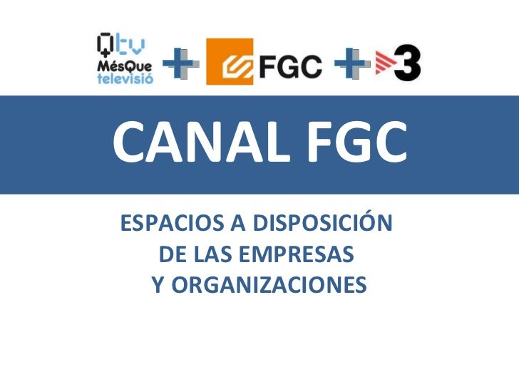 CANAL FGC ESPACIOS A DISPOSICIÓN  DE LAS EMPRESAS  Y ORGANIZACIONES