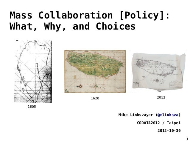 Mass Collaboration [Policy]:What, Why, and Choices              1620                   2012   1605                     Mik...