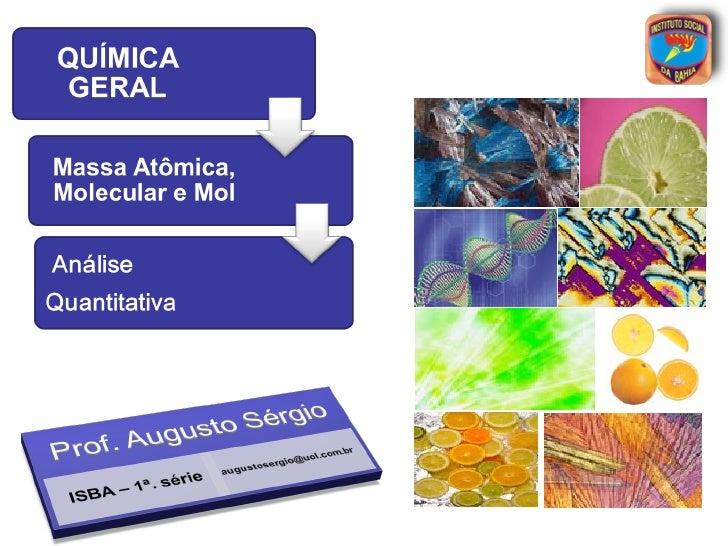Massas Atômicas Massas MolecularesConstante de Avogadro        Mol    Massa Molar