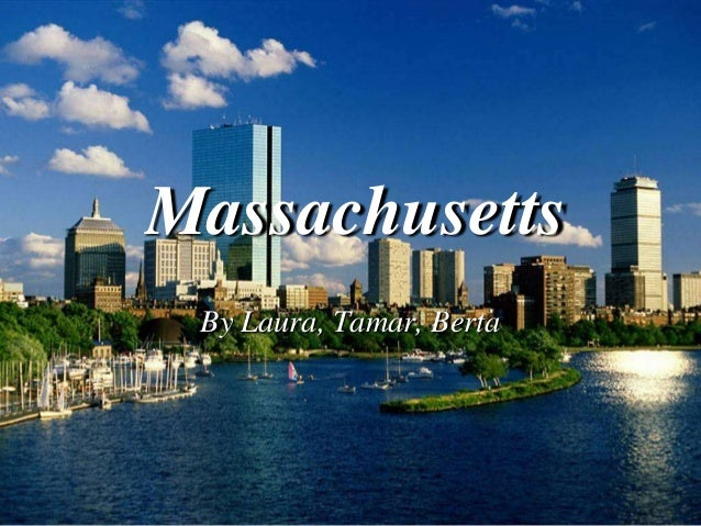 MassachusettsBy Laura, Tamar, Berta