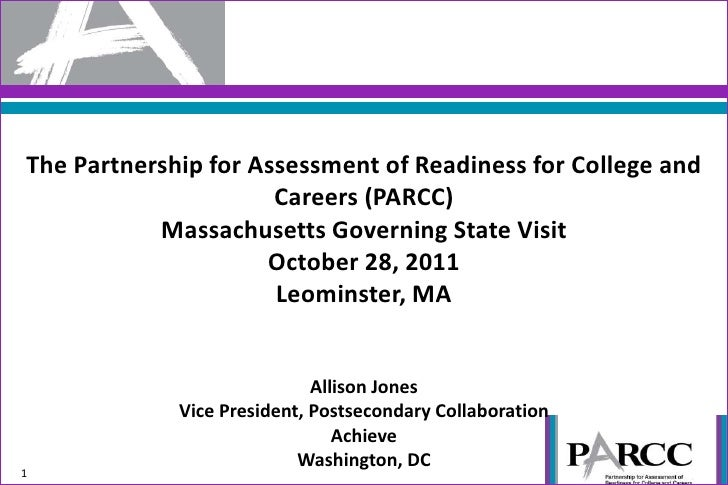 The Partnership for Assessment of Readiness for College and                      Careers (PARCC)           Massachusetts G...