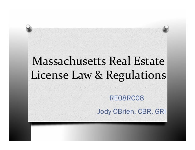 Massachusetts Real Estate  License Law & Regulations RE08RC08 Jody OBrien, CBR, GRI