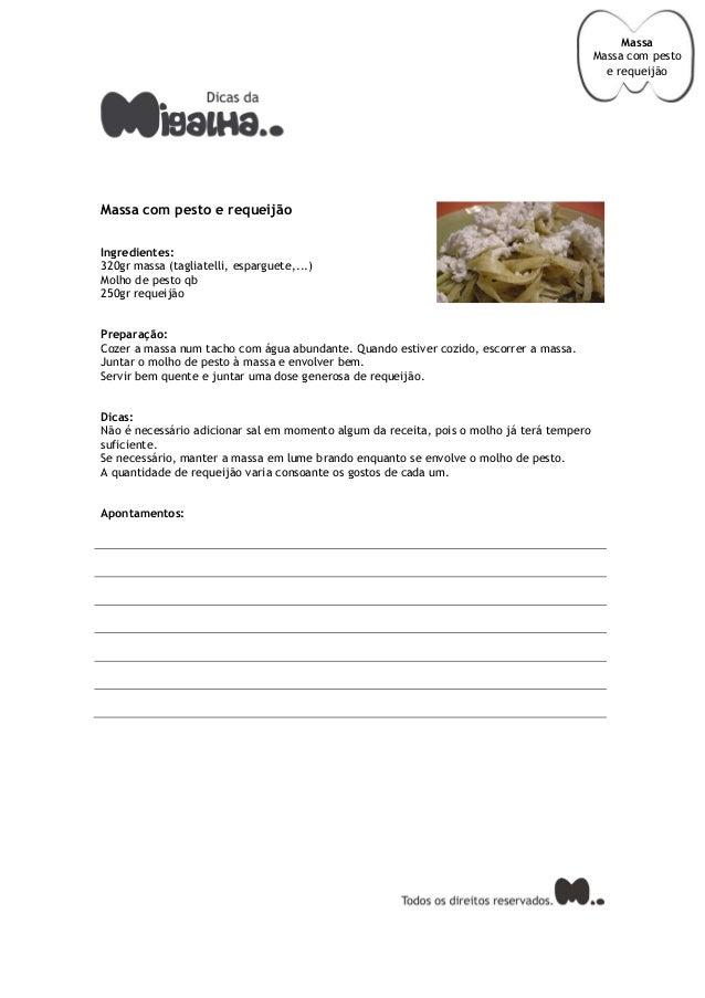 Massa com pesto e requeijãoIngredientes:320gr massa (tagliatelli, esparguete,...)Molho de pesto qb250gr requeijãoPreparaçã...