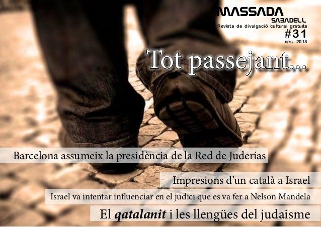 MASSADA SABADELL  Revista de divulgació cultural gratuïta  #31 des 2013  Tot passejant...  Barcelona assumeix la presi...