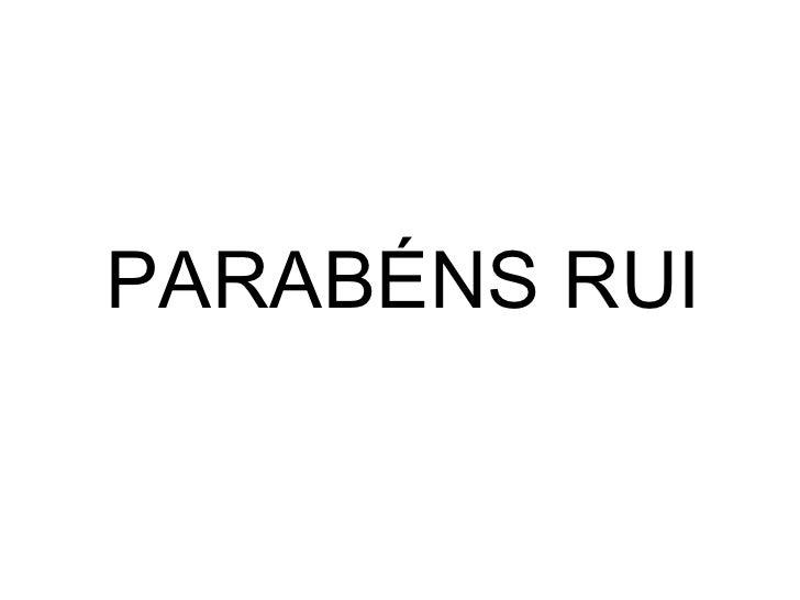 PARABÉNS RUI