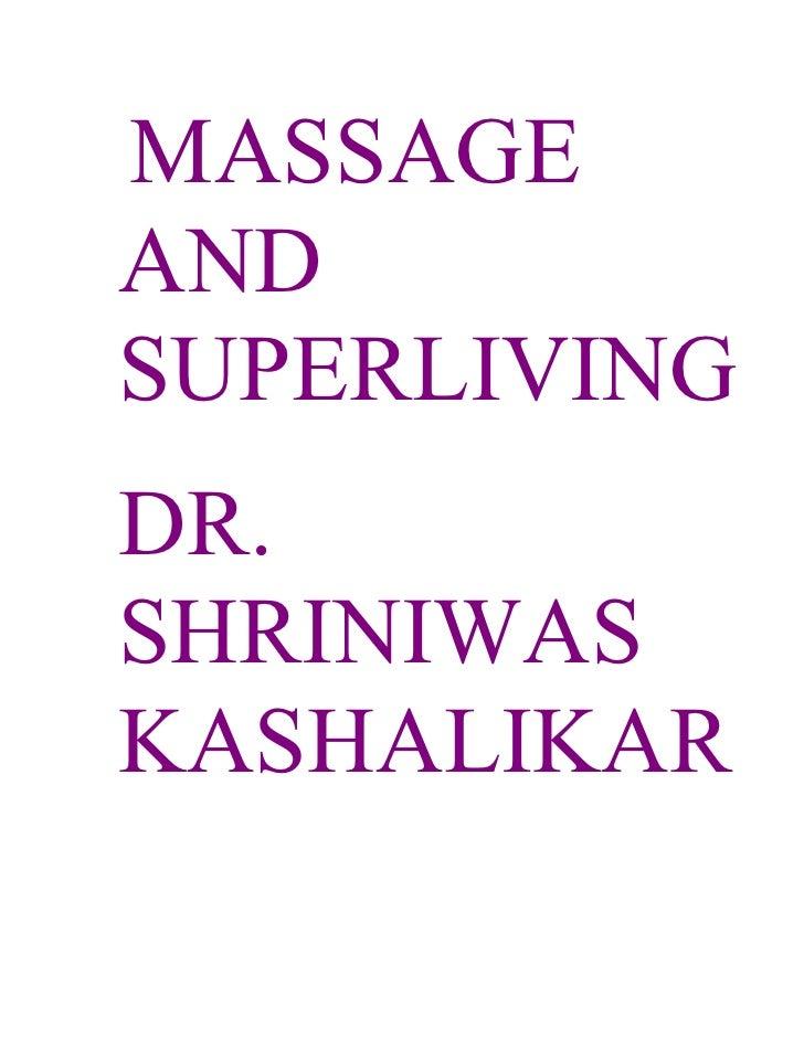 MASSAGE AND SUPERLIVING DR. SHRINIWAS KASHALIKAR