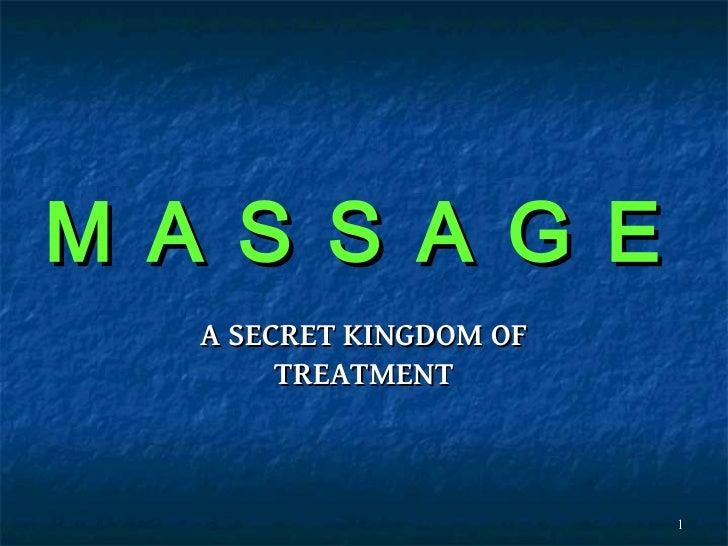 M A S S A G E   A SECRET KINGDOM OF        TREATMENT                         1