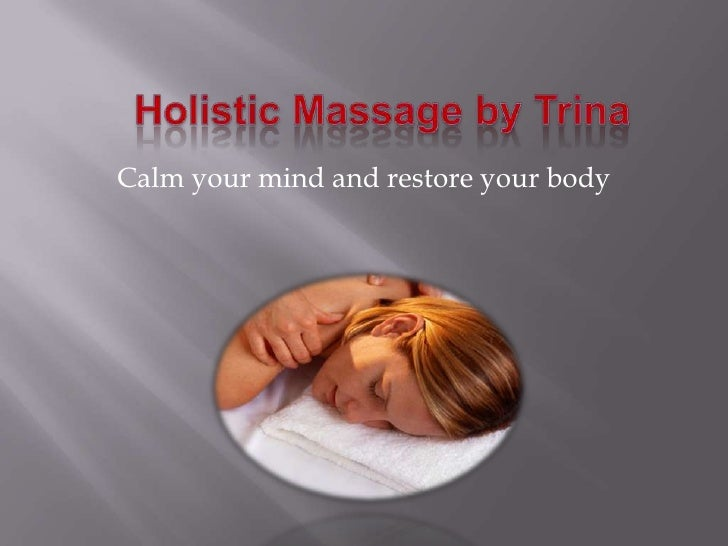 Holistic Massage by Trina<br />Calm your mind and restore your body<br />