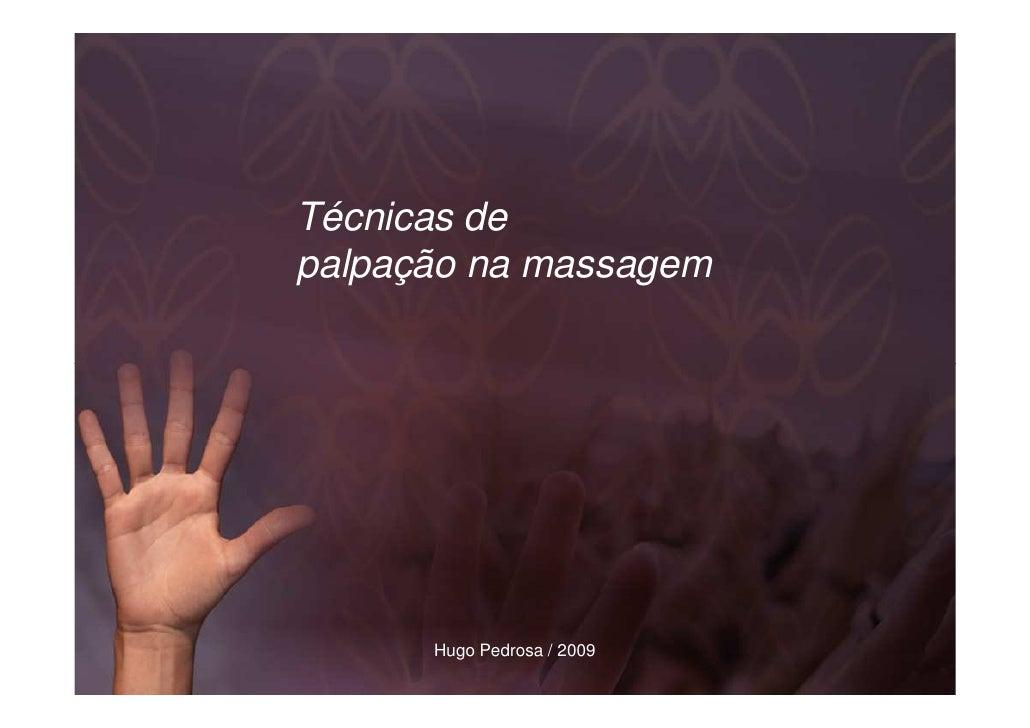 Palpação na massagem           Hugo Pedrosa / 2009