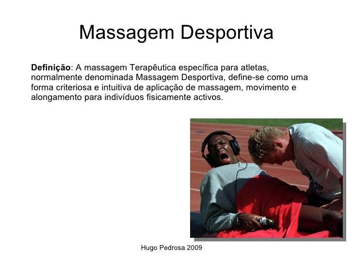 Massagem Desportiva Definição: A massagem Terapêutica específica para atletas, normalmente denominada Massagem Desportiva,...