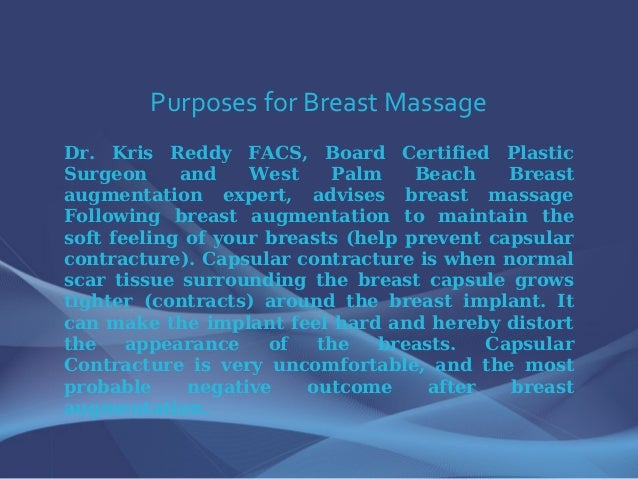 Purposes for Breast Massage Dr. Kris Reddy FACS, Board Certified Plastic Surgeon and West Palm Beach Breast augmentation e...