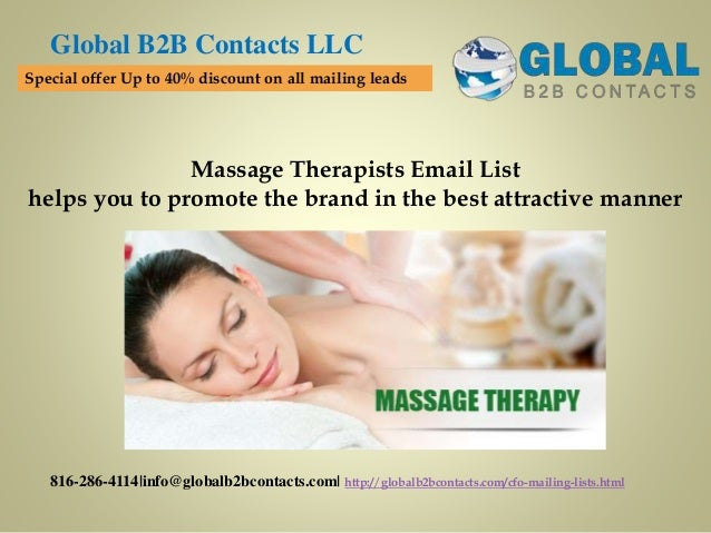 Massage Therapists Email List helps you to promote the brand in the best attractive manner Global B2B Contacts LLC 816-286...