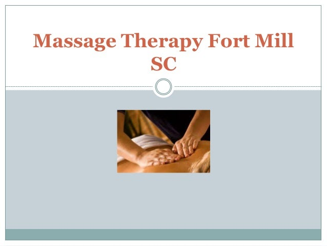 Massage Therapy Fort Mill  SC
