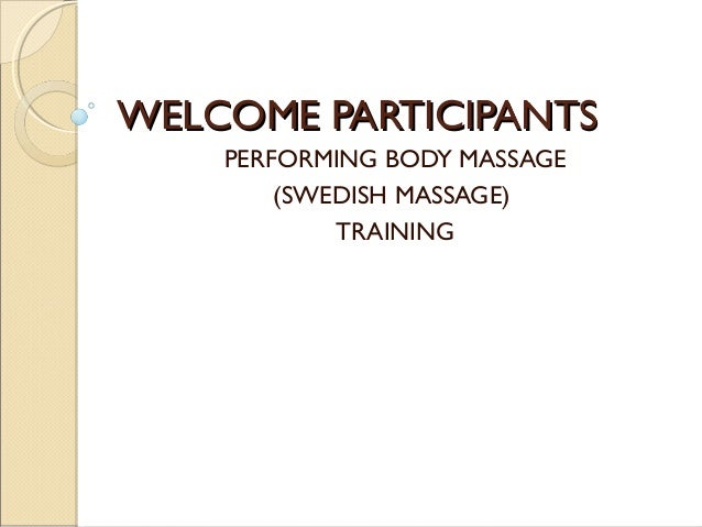 WELCOME PARTICIPANTS PERFORMING BODY MASSAGE (SWEDISH MASSAGE) TRAINING