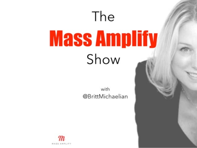 The Mass Amplify Show with Britt Michaelian is a weekly podcast that dives into the stories of the world's top authors, in...
